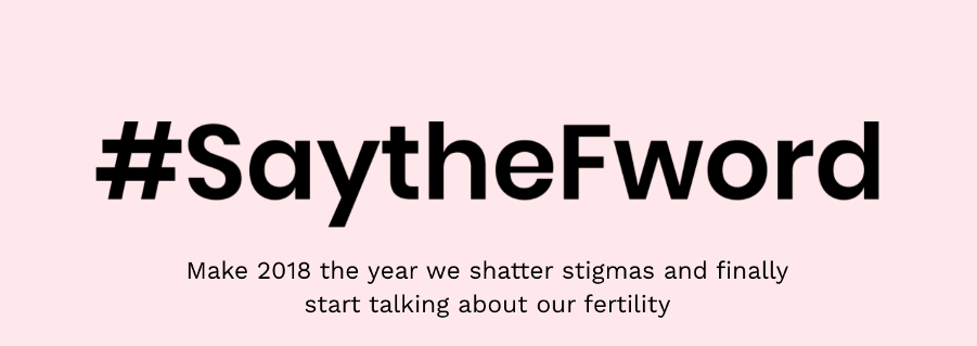#SayTheFword Campaign - Let's talk about fertility