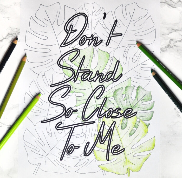 dont stand so close to me coloring print quarantine social distancing leaf palm print
