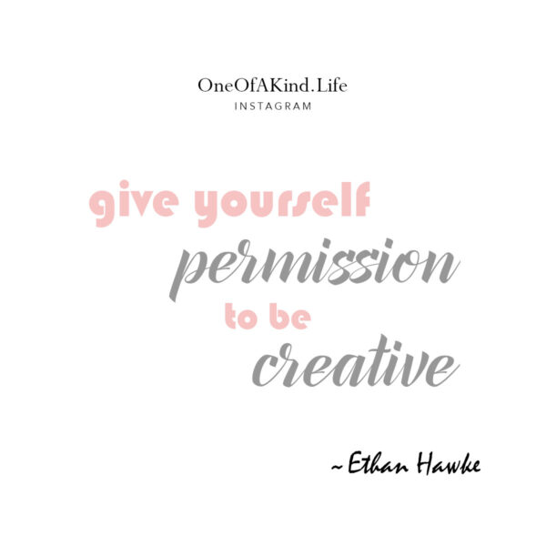 give yourself permission to be creative - motivational quotes