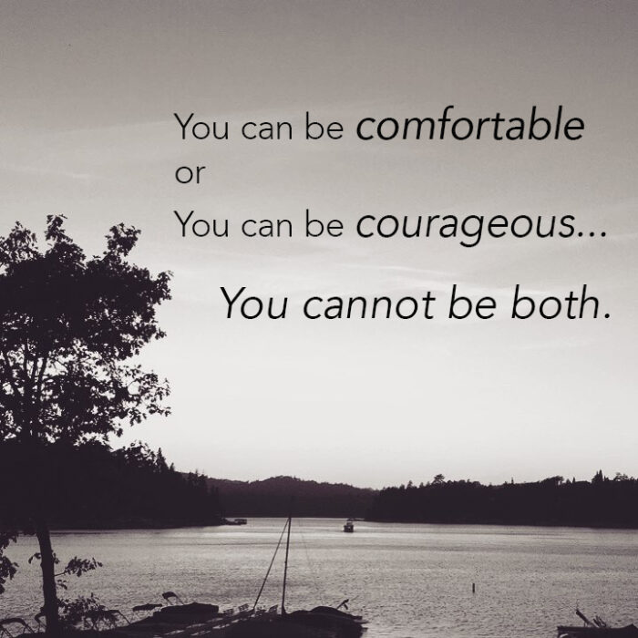 comfortable-or-courageous